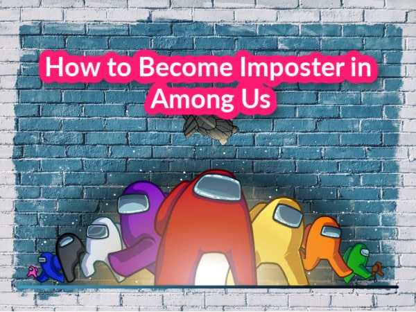 How To Become Imposter In Among Us Tricks